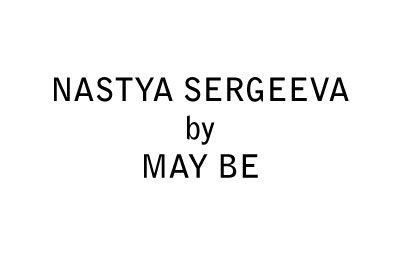 NASTYA SERGEEVA by MAY BE